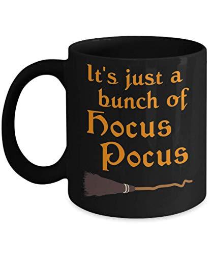 It's Just a Bunch of Hocus Pocus, hocus pocus billy bones butcherson halloween saints Mug, samhain, salem spooky creepy, Gift Dad for Father's day Dad -