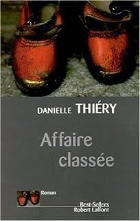 Affaire classée : roman, Thiéry, Danielle