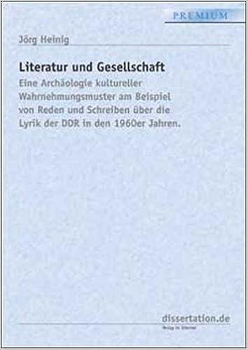 literatur und gesellschaft eine archologie kultureller wahrnehmungsmuster am beispiel von reden und schreiben ber die lyrik der ddr in den 1960er jahren - Rede Schreiben Beispiel