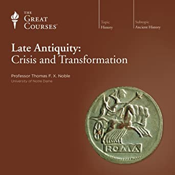 Late Antiquity: Crisis and Transformation (Audio Download): Amazon