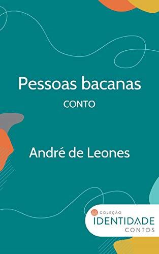 Pessoas bacanas: Conto Coleção Identidade (Portuguese Edition) by [de Leones, André