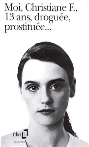 Moi christiane F. 13 ans, droguée, prostituée.: Amazon.ca: Kai Hermann, Horst Riek: Books
