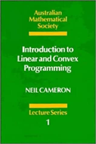 Introduction to Linear and Convex Programming (Australian Mathematical Society Lecture Series)