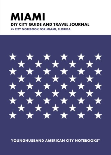 Miami DIY City Guide and Travel Journal: City Notebook for Miami, Florida (Miami Notebook)