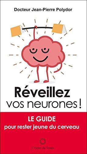 Trop Beau le Cerveau Comment Reveiller Vos Neurones