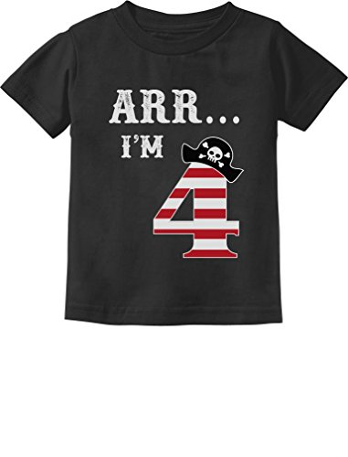 ARR I'm 4 Pirate Birthday Party Four Years Old Toddler/Infant Kids T-Shirt 4T Black