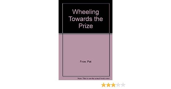 Wheeling Towards The Prize