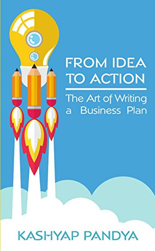 Amazoncom From Idea To Action The Art Of Writing A Business Plan  From Idea To Action The Art Of Writing A Business Plan By Pandya