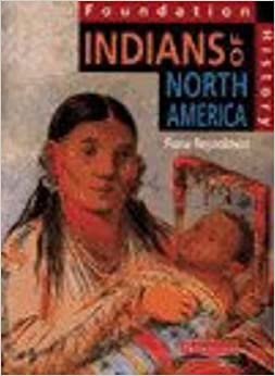 Book Foundation History: Student Book. Indians of North America (Heinemann History Study Units)