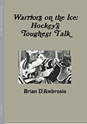 Warriors on the Ice: Hockey's Toughest Talk (English Edition)