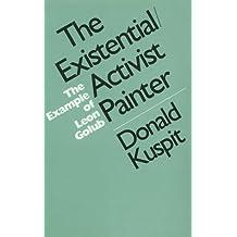 Leon Golub, Existential/Activist Painter