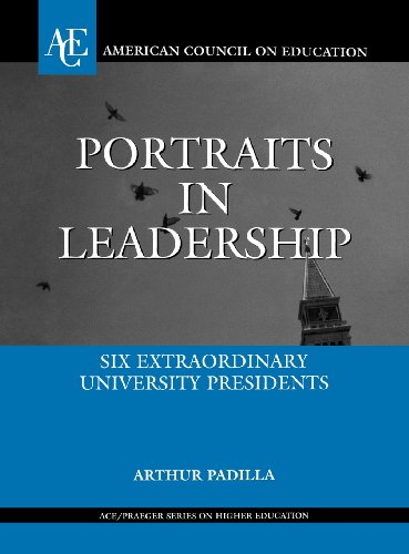 Portraits in Leadership: Six Extraordinary University Presidents (ACE/Praeger Series on Higher Education)