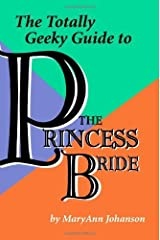 The Totally Geeky Guide to The Princess Bride by MaryAnn Johanson (2006-08-08) Paperback