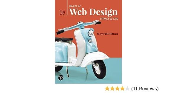 Basics Of Web Design Html5 Css 5th Edition 9780135225486 Computer Science Books Amazon Com