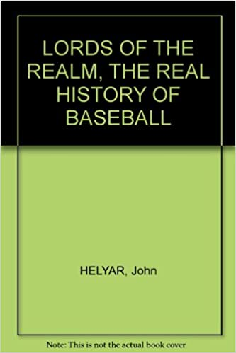 Download online LORDS OF THE REALM, THE REAL HISTORY OF BASEBALL PDF