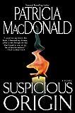 Suspicious Origin, Patricia MacDonald, 0743423585