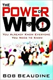 The Power of Who: You Already Know Everyone You Need to Know [Hardcover]