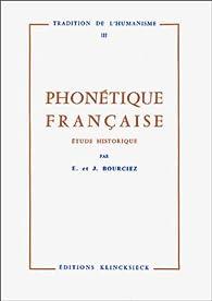 Phonétique française : Etude historique par Édouard Bourciez
