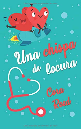 Una chispa de locura Tapa blanda – 29 ago 2018 Cora Reed Independently published 1719937915 Fiction / Romance / General