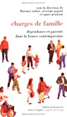 Chargés de famille : Dépendance et parenté dans la France contemporaine par Equipe MEDIPS