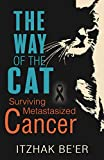 The Way of The Cat: Surviving Metastasized Cancer by  Itzhak Be'er in stock, buy online here