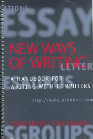 New Ways of Writing: A Handbook for Writing With Computers