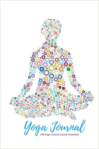 Yoga Journal - 300 Page Dotted Journal Notebook: Yoga Bullet ...