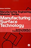 Manufacturing Surface Technology, Griffiths, Brian, 156032970X