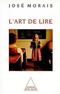 L'art de lire par José Morais