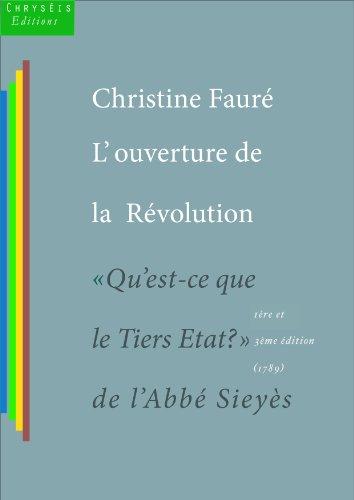 L'ouverture de la révolution: Qu'est-ce que le Tiers-État de l'abbé Sieyès (Collection