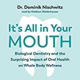 It's All in Your Mouth: Biological Dentistry and
