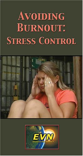 Avoiding Burnout: Stress Control [VHS]