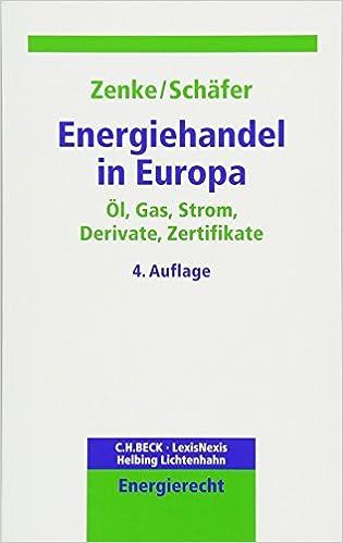 Energiehandel in Europa: Öl, Gas, Strom, Derivate, Zertifikate ...