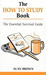 The How to Study Book (Overcoming common problems)