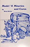 Model A Miseries and Cures Ford Model A Troubleshooting Book