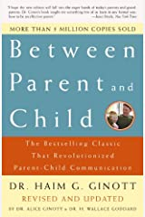 Between Parent and Child: Revised and Updated: The Bestselling Classic That Revolutionized Parent-Child Communication Kindle Edition