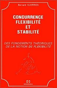 Concurrence, flexibilité et stabilité par Bernard Guerrien