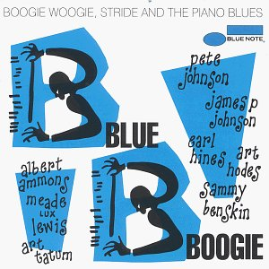 Blue Boogie: Boogie Woogie Stride & Piano