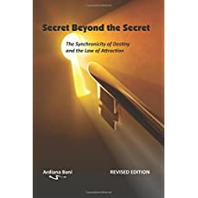 Secret Beyond the Secret (Revised): The Synchronicity of Destiny and the Law of Attraction