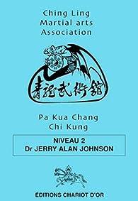 Pa Kua Chang Chi Kung : Niveau 2 par Jerry Alan Johnson