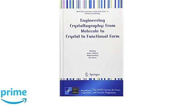 Engineering Crystallography: From Molecule to Crystal to