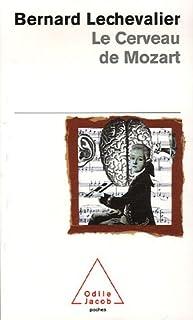 Le cerveau de Mozart, Lechevalier, Bernard