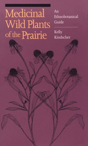 Medicinal Wild Plants of the Prairie: An Ethnobotanical Guide