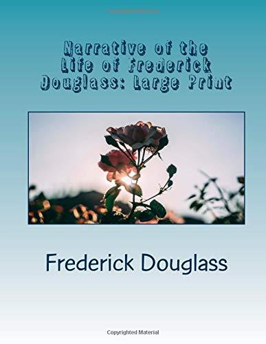Narrative of the Life of Frederick Douglass: Large Print