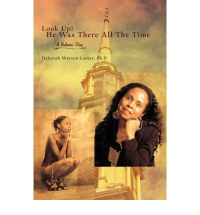 Download Look Up! He Was There All the Time: A Believer's Story (Paperback) - Common ebook
