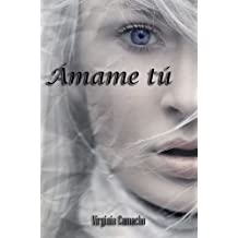 Ámame tú (Spanish Edition)