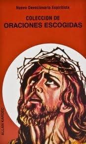 Nuevo devocionario espiritista. Colección de oraciones escogidas de... y otras de varios autores.