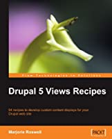 Drupal 5 Views Recipes Front Cover