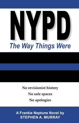 NYPD: The Way Things Were: No revisionist history. No safe spaces. No apologies. (Best Apology Ever Written)