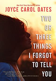 Two or Three Things I Forgot to Tell You by [Oates, Joyce Carol]